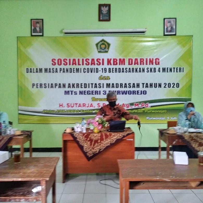 Sosialisasi KBM Daring dalam masa pandemi covid 19 berdasarkan SKB 4 Menteri dan Persiapan Akreditasi Madrasah, MTs N 3 Purworejo